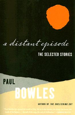 A Distant Episode By Bowles, Paul
