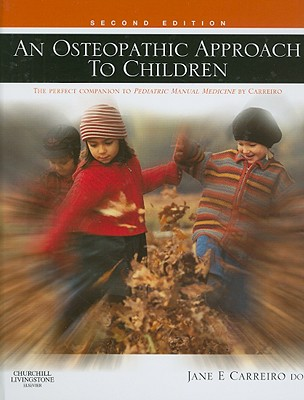 An Osteopathic Approach to Children By Carreiro, Jane E.