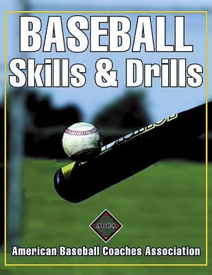 Baseball Skills & Drills By Winkin, John (EDT)/ Leggett, Jack/ McMahon, Pat/ Johnson, Mark/ American Baseball Coaches Association (COR)